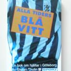 IFK Göteborg. Alla tiders Blåvitt