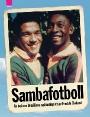 Sambafotboll. En bok om Brasiliens nationalsport