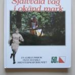 Självvald väg i okänd mark. En jubileumsbok från Svenska Orienteringsförbundet 50 år