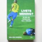Livets mening? En bok om fotbollens roll i världen