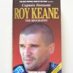 Captain Fantastic – Roy Keane. The Biography