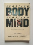 Sporting Body Sporting Mind. An athlete's guide to mental training