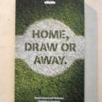 Home, Draw or Away. Bland vinnare och förlorare i fotbollens hemland