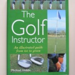 The Golf Instructor. An illustrated guide from tee to green