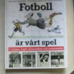 Fotboll är vårt spel. Laget, publiken, dramatiken och massmedia