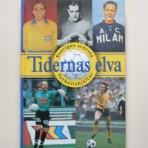 Tidernas elva – Sveriges största fotbollshjältar