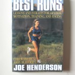 Best Runs. Lessons and Insights for Optimal Motivation, Training, and Racing