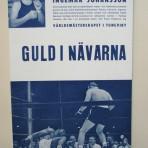 Guld i nävarna. Bildberättelsen om grabben som blev Ingemar med hela Sverige och Nordens förste världsmästare i tungviktsboxning