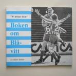 """""""Vi älskar dom"""" Boken om Blåvitt"""