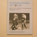 Stockholms-fotbollen 1917-1987. Fakta, data, minnen och hågkomster