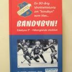 Bandybyn! Edsbyns IF – Hälsinglands stolthet