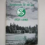 Sandareds IF 60 år 1925-1985. Jubileumsbok utgiven till minne av föreningens 60-åriga idrottshistoria