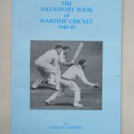 The Datasport Book of Wartime Cricket 1940-45