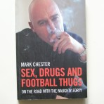 Sex, Drugs and Football Thugs. On the Road with the Naughty Forty