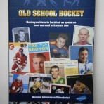Old school hockey: Hockeyns historia berättad av spelarna som var med och skrev den