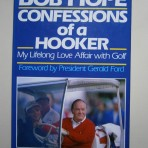 Confessions of a Hooker – My Lifelong Love Affair with Golf