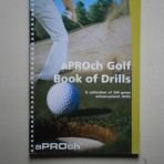 aPROch Golf Book of Drills – A collection of 300 game enhancement drills