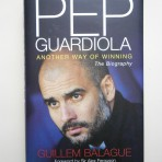 Pep Guardiola – Another Way of Winning. The Biography