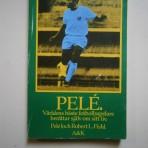 Pelé: Världens bäste fotbollsspelare berättar själv om sitt liv