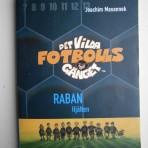 Det vilda fotbollsgänget; Raban – hjälten. Del 6