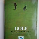 Golf – den gröna sporten. Svenska Golfförbundets jubileumsbok 1904-1979