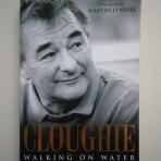 Cloughie – Walking on Water. My Life