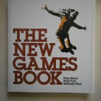 The New Games Book: Play Hard, Play Fair, Nobody Hurt