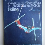 Freestyle Skiing: a complete guide to the fundamentals of hot dogging