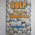Golf For the Connoisseur: A Golfing Anthology
