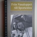 Från Vasaloppet till Sportextra: Radiosportens etablering och förgrening 1925-1995