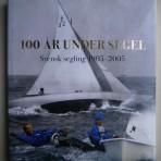 100 år under segel: Svensk segling 1905-2005