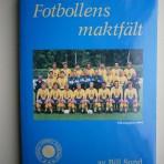 Fotbollens maktfält. Svensk fotbollshistoria i ett internationellt perspektiv