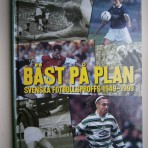 Bäst på plan. Svenska fotbollsproffs 1949-1999