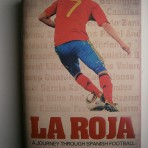 La Roja – A Journey Through Spanish Football