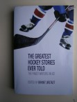 The Greatest Hockey Stories Ever Told – The Finest Writers on Ice