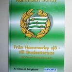 Hammarby Bandy. Från Hammarby sjö – till Studenternas. 100 år med Hammarby Bandy