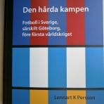 Den hårda kampen: Fotboll i Sverige, särskilt i Göteborg, före första världskriget