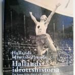 Hallands idrottshistoria. Ett hopp från dåtid till nutid