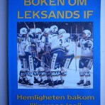 "Boken om Leksands IF – Hemligheten bakom ""lirarnas lag"""
