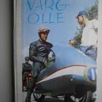 Varg-Olle: Olle Nygren berättar i ord och bild om sitt liv som motorcykelstjärna och sin spännande resa genom Afrika