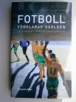 Fotboll förklarar världen. En (osannolik) teori om globaliseringen