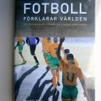Fotboll förklarar världen. En [osannolik] teori om globaliseringen