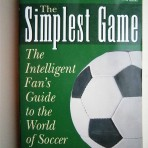 The Simplest Game – The Intelligent Fan's Guide to the World of soccer