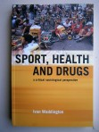 Sport, Health and Drugs – A Critical, Sociological Perspective