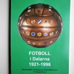Fotboll i Dalarna 1921-1996 – Minnesskrift vid Dalarnas Fotbollförbunds 75-årsjubileum