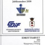 Idrottsarvet 2008. Årets bok, Idrottsmuseet i Göteborg, med VSIF:s Jubileumsskrift