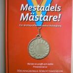 Mestadels mästare! Om idrottsprofiler och andra i Helsingborg