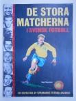 De stora matcherna i svensk fotboll: En kavalkad i serieform av landslagets största matcher under 25 år