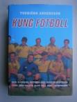 Kung fotboll: Den svenska fotbollens kulturhistoria från 1800-talets slut till 1950